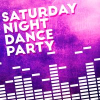 Saturday Night Dance Party — Friday Night Dance Party