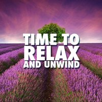 Time to Relax and Unwind — Relax & Unwind