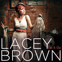 Let It Go — Lacey Brown