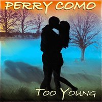 Too Young — Perry Como