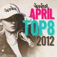 Nervous April 2012 Top 8 — сборник