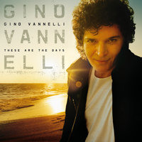 These Are The Days — Gino Vannelli