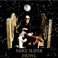 Howl — Mike Slifer