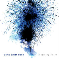 Imaginary Fears — Chris Smith Band