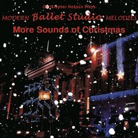 Modern Ballet Studio Melodies, More Sounds of Christmas — Christopher N Hobson