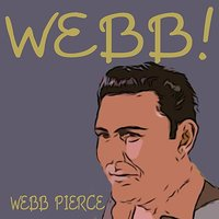 Webb! — Webb Pierce