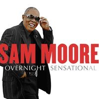Overnight Sensational — Sam Moore