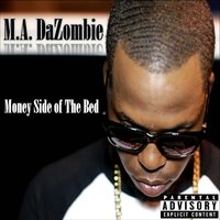 Money Side of the Bed — M.A. DaZombie