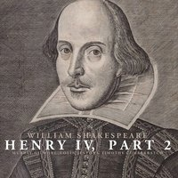 Henry IV, Part 2 By William Shakespeare — Murray Gilmore