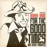 For The Good Times & Other Favorites — Bobby Bare