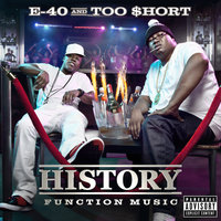 History: Function Music — E-40, Too $hort
