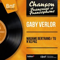 Madame Bertrand / Tu n'as pas — Gaby Verlor, Jo Moutet Et Son Orchestre