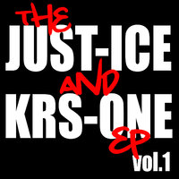 The Just-Ice and KRS-ONE EP, Vol. 1 — KRS One, Just-Ice