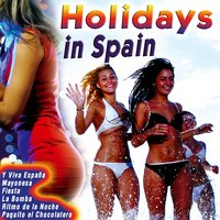 The Best Songs of Summer Holidays in Spain. Spanish Dance Music Party — сборник