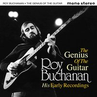 Roy Buchanan - The Genius of the Guitar — сборник