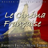 Reader's Digest Music: Le Cinéma Française: Favorite French Movie Themes — сборник