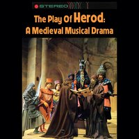The Play Of Herod: A Medieval Musical Drama — New York Pro Musica