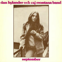 September — Dan Hylander, Raj Montana Band