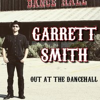 Out At the Dancehall — Garrett Smith
