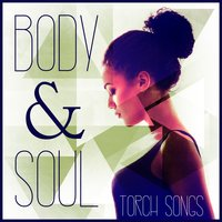 Body & Soul: Torch Songs — сборник