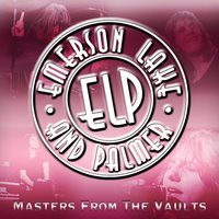 Masters From The Vaults — Emerson, Lake & Palmer, Keith Emerson, Greg Lake, Emerson, Carl Palmer, Lake & Palmer