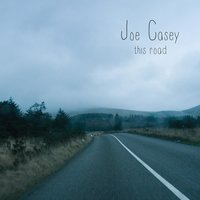 This Road — Joe Casey