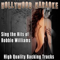 Sing the Hits of Robbie Williams — Hollywood Karaoke