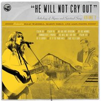 He Will Not Cry Out: Anthology of Hymns and Spiritual Songs, Vol. 2 — Bifrost Arts