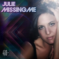 Missing Me — Julie