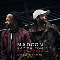 Don't Worry (feat. Ray Dalton) — Madcon