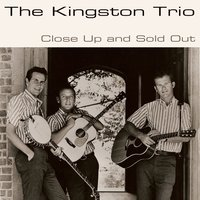 Close Up and Sold Out — The Kingston Trio
