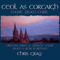 Ceol As Corcaigh: Music from Cork — Chris Gray