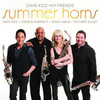 Dave Koz and Friends Summer Horns (feat. Gerald Albright, Mindi Abair, Richard Elliot) — Dave Koz