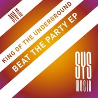 Beat The Party — King Of The Underground