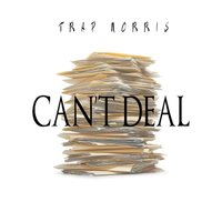 Can't Deal - Single — Trap Norris