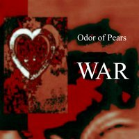 War — Odor of Pears
