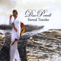 Eternal Traveler — Dave Percell