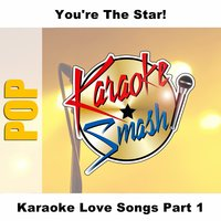 Karaoke Love Songs Part 1 — Karaoke