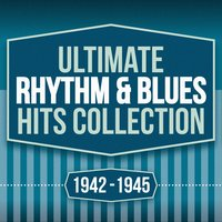 Ultimate Rhythm & Blues Hits Collection 1942-1945 — сборник