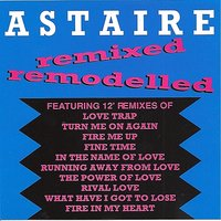 Remixed Remodelled — Astaire