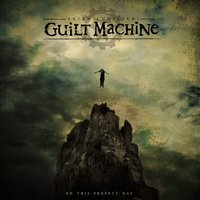 On This Perfect Day — Guilt Machine