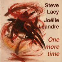 One More Time — Steve Lacy, Joëlle Léandre