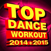 Top Dance Workout 2014 + 2015 — Workout Remix Factory