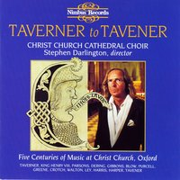 Taverner to Tavener: Five Centuries of Music at Christ Church, Oxford — Stephen Darlington, Christ Church Cathedral Choir, John Blow, King Henry VIII, John Taverner, Robert Parsons, Генри Пёрселл, Уильям Уолтон, Орландо Гиббонс