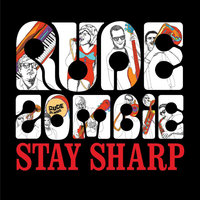 Stay Sharp — Rude Zombie