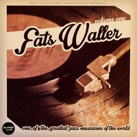One of the Greatest Jazz Musician of All Time, Vol. 1 — Fats Waller