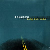 Long Dim Road — The Tossers