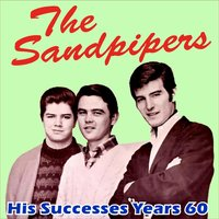 His Successes Years 60 — The Sandpipers