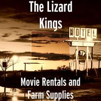 Movie Rentals and Farm Supplies — The Lizard Kings