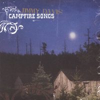 Campfire Songs — Jimmy Davis